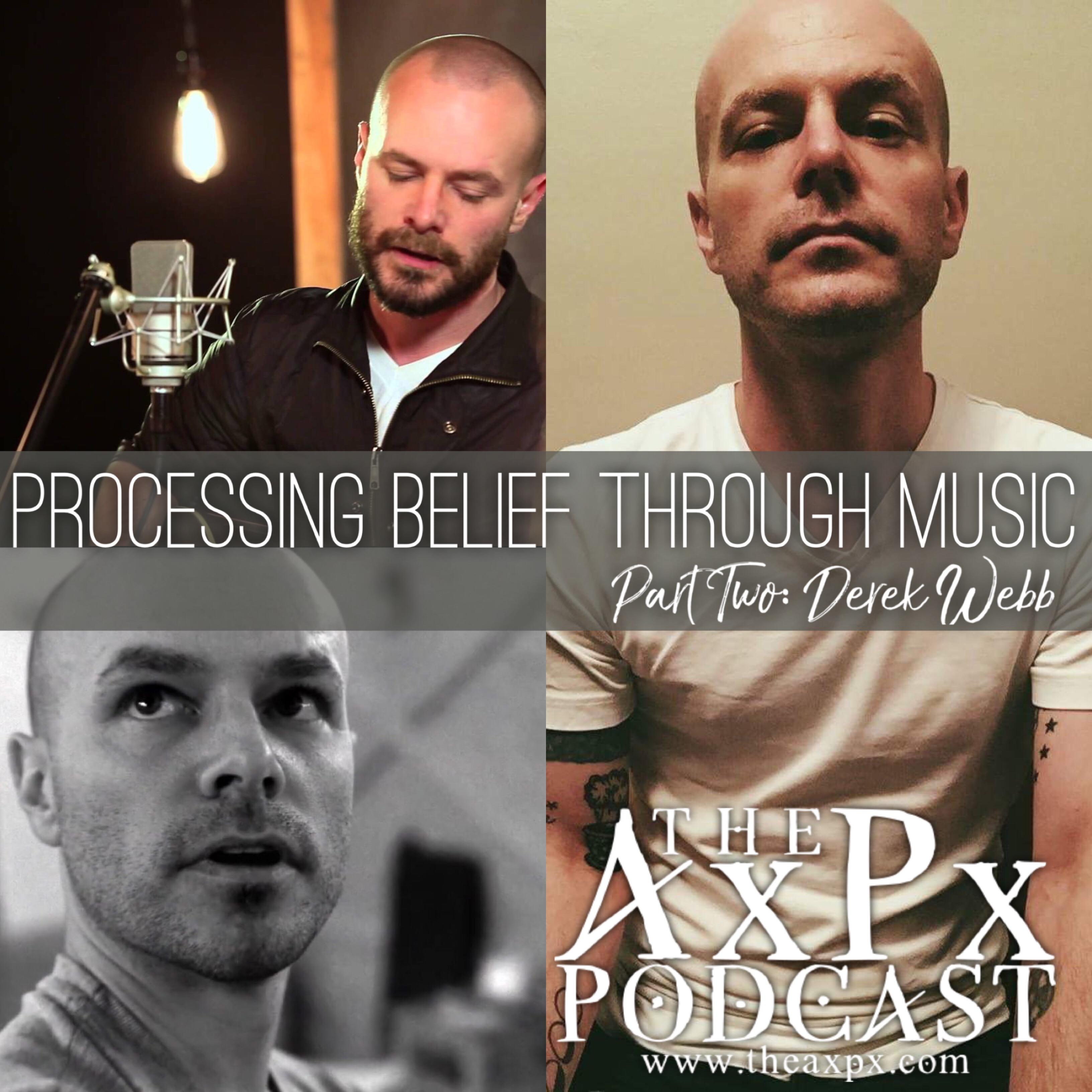 Processing Belief Through Music, Part 2 – Derek Webb