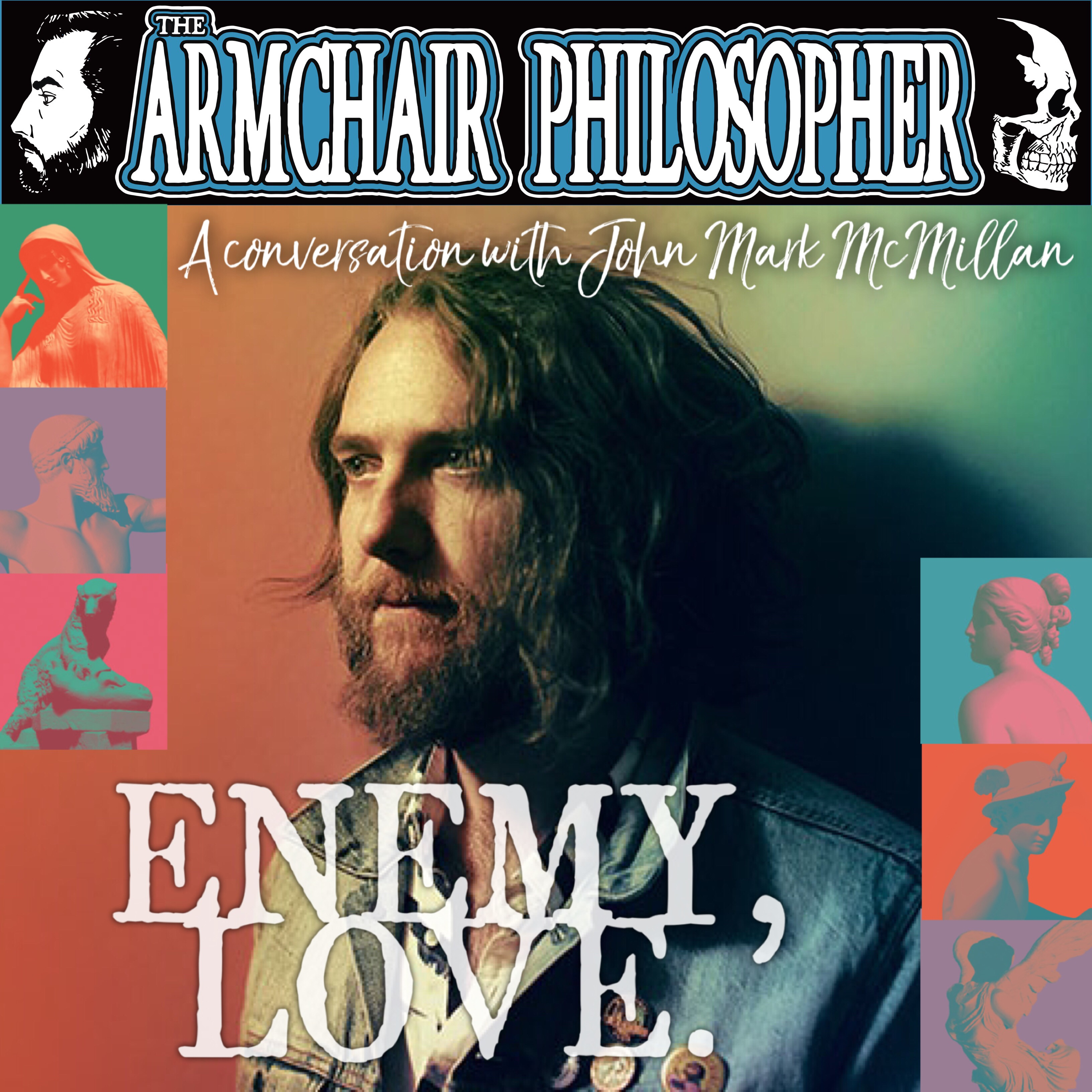 Enemy, Love. A Conversation With John Mark McMillan